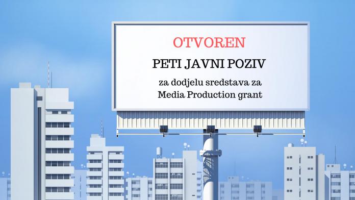 Otvoren peti javni poziv za dodjelu Media Production grantova